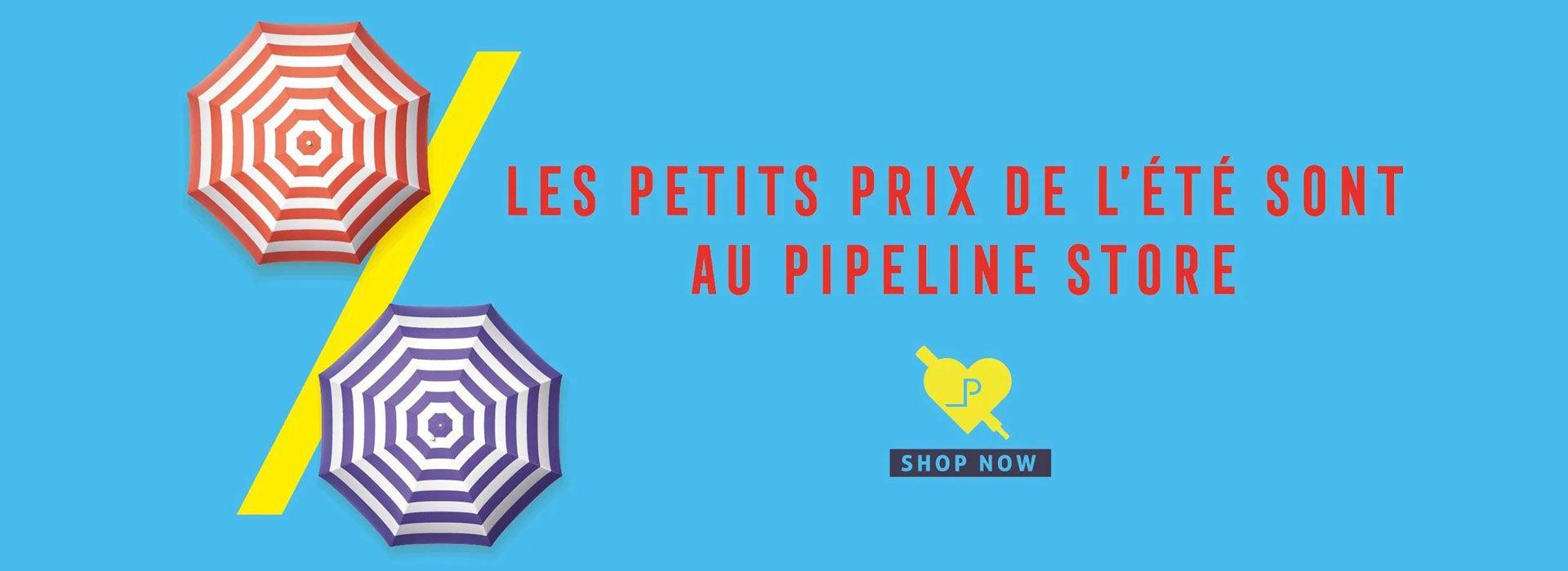 Les petits prix de l'été sont chez PIPELINE Store !